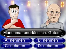 """Illustration: Quizshow mit der Frage """"Manchmal unerlässlich: Gutes..."""" A nehmen; B nehmen; C nehmen; D nehmen"""