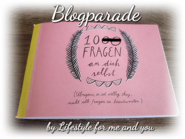 "Grafik zur Blogparade ""10 Fragen an dich selbst"" von Lifestyle for me and you"